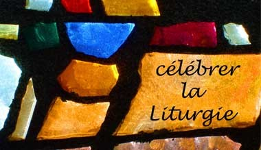 célébrer la liturgie
